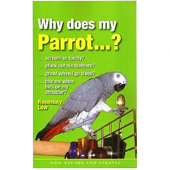 Why Does My Parrot...? Revised & Updated 2015 Edition