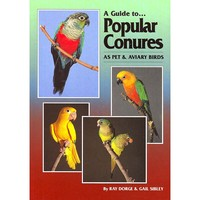 A Guide to Popular Conures - Softback