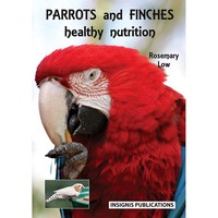Parrots and Finches - Healthy Nutrition, Rosemary Low