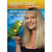 Good Bird DVD 3 - Understanding Parrot Body Language