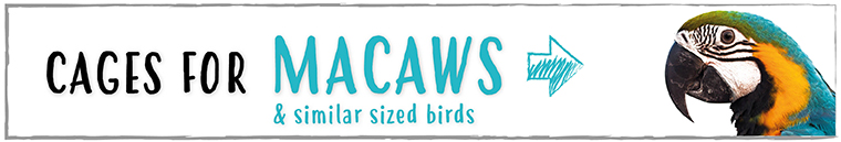 Cages for Macaws