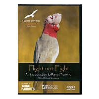 Flight not Fight DVD - An Introduction to Parrot Training